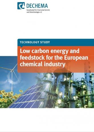 DECHEMA - Low carbon energy and feedstock for the European chemical indusrty
